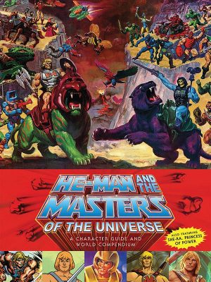He-Man and the Masters of the Universe Buch A Character Guide and World Compendium *Englisch*